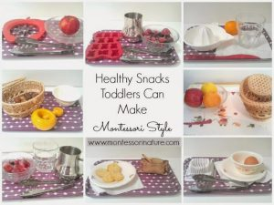 Healthy Snacks Toddlers Can Make || Montessori Style