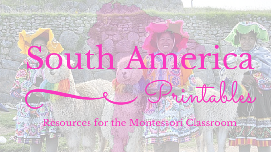 South America – Free Educational Printables. Resources for the Montessori Classroom