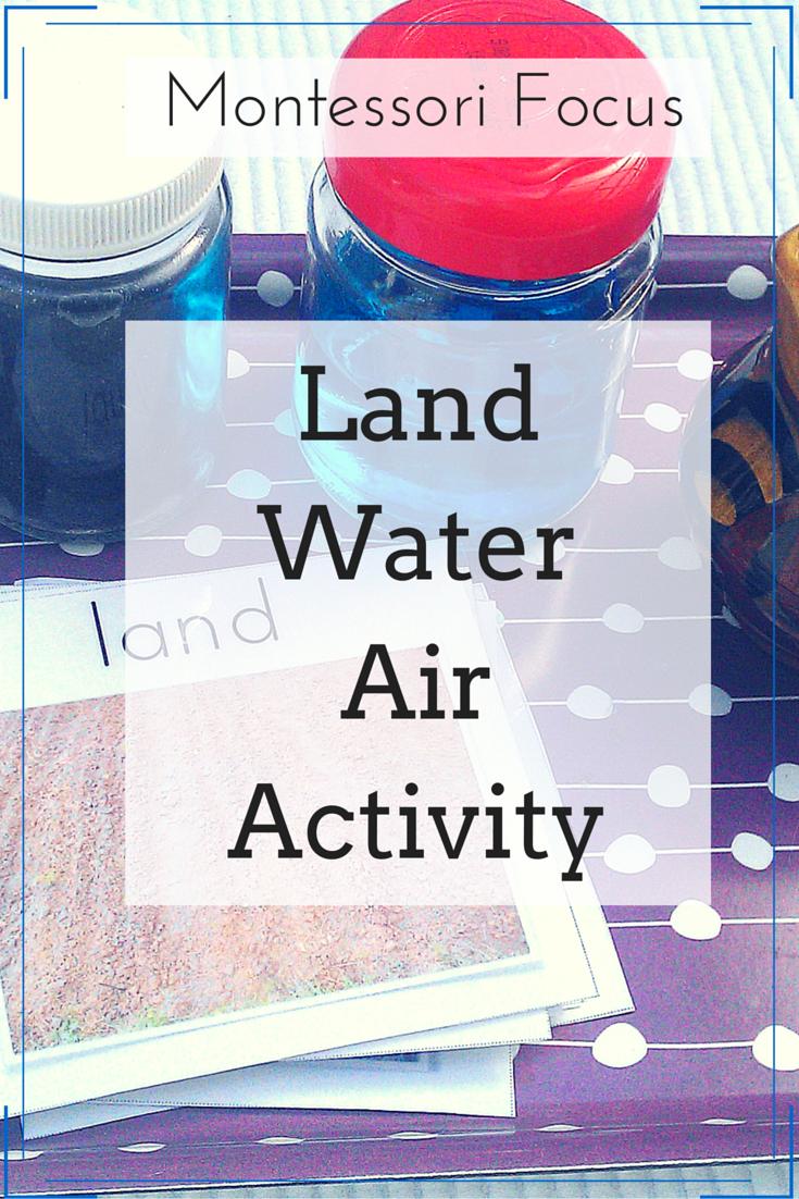 Montessori Focus: Land, Water, Air Activity. - Montessori Nature