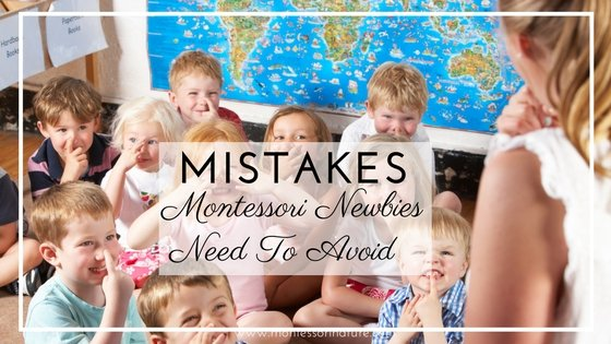 Mistakes Montessori Newbies Need to Avoid 2