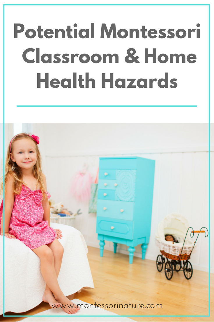 How to Avoid Potential Montessori Classroom and Home Health Hazards ...