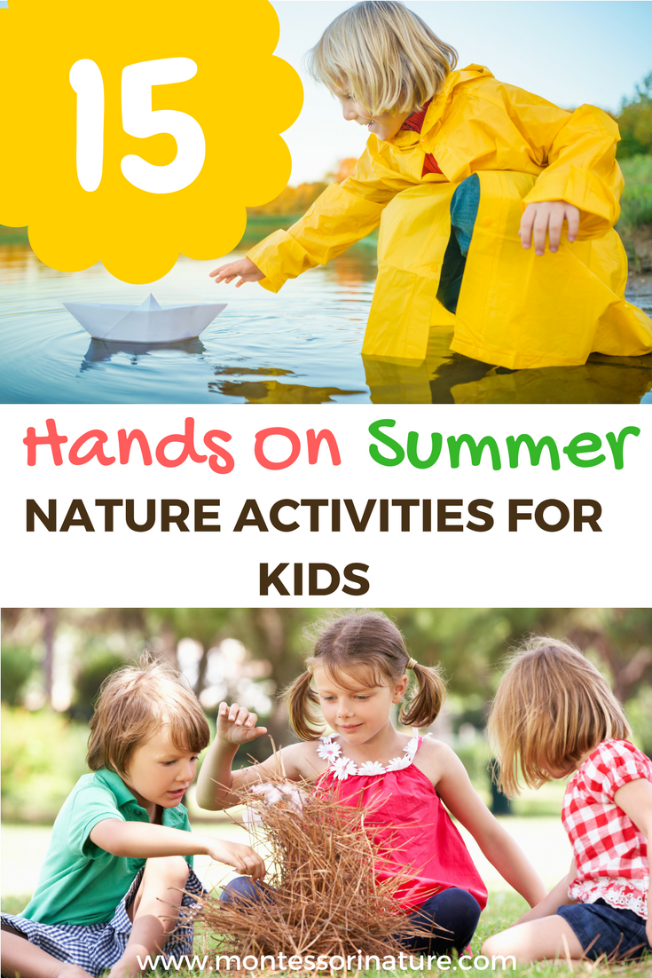 15 Hands On Summer Nature Activities for Kids.