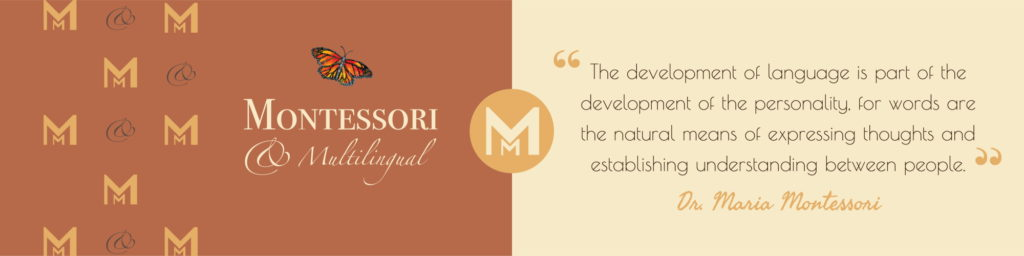 """Montessori quote: """"the development of language is part of the development of the personality, for words are the natural means of expressing thoughts and establishing understanding between people."""""""