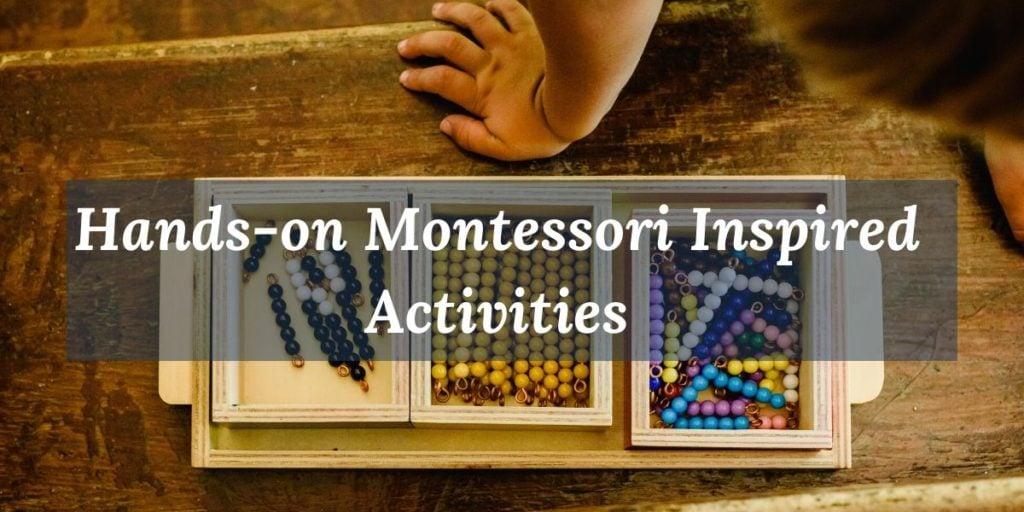 Example of hands-on Montessori inspired activities