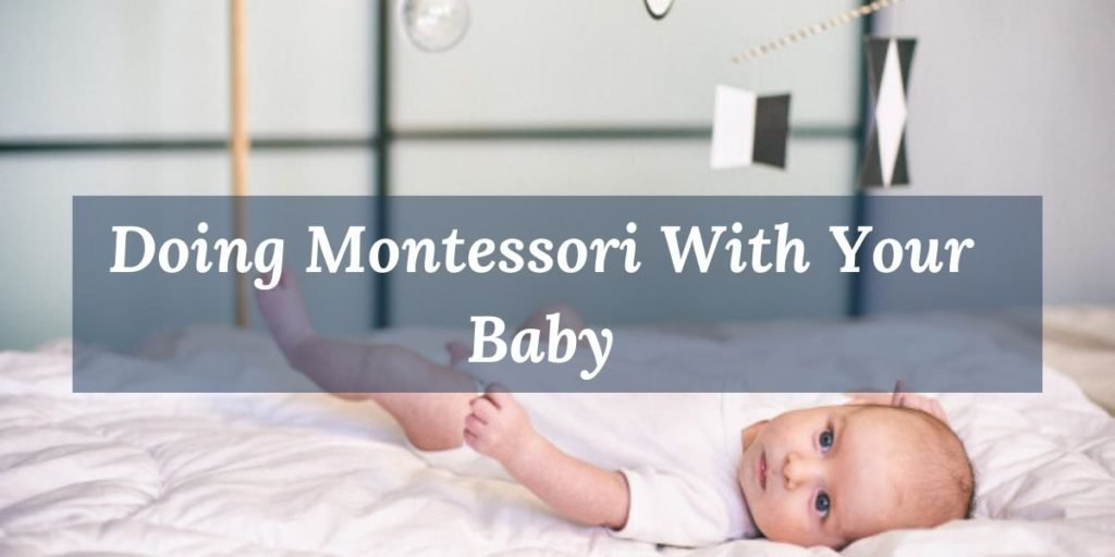 How to do Montessori at home with your baby.